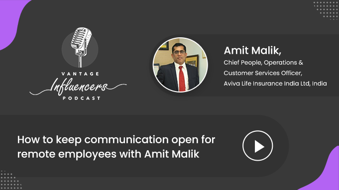 How to keep communication open for remote employees with Amit Malik
