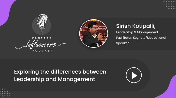 Exploring the differences between Leadership and Management