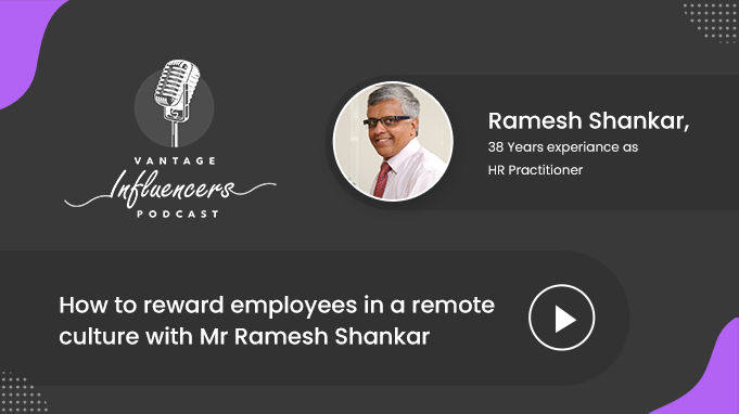 How to reward employees in a remote culture with Mr Ramesh Shankar